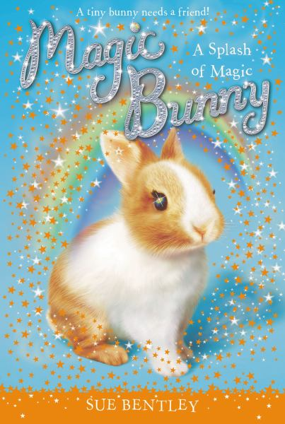 A Splash of Magic (Magic Bunny, Bk. 3)