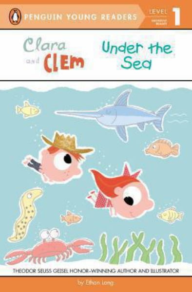 Clara and Clem Under the Sea (Penguin Young Readers, Level 1)