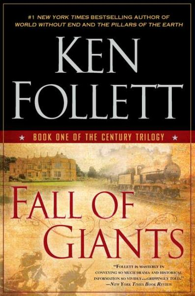 Fall of Giants (Century Trilogy, Bk. 1)