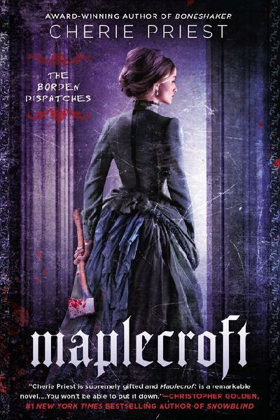 Maplecroft (The Boreden Dispatches, Bk 1)