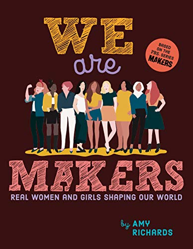 We Are Makers: Real Women and Girls Shaping Our World