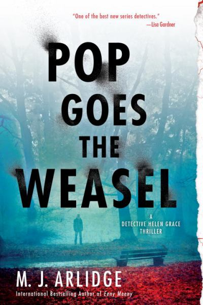 Pop Goes the Weasel (A Helen Grace Thriller)