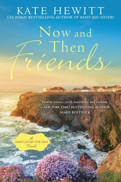Now and Then Friends (A Hartley-by-the-Sea Novel, Bk. 2)