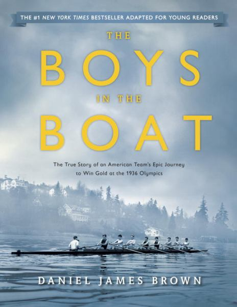 The Boys in the Boat (Young Readers Adaptation) - The True Story of an American Team's Epic Journey to Win Gold at the 1936 Olympics