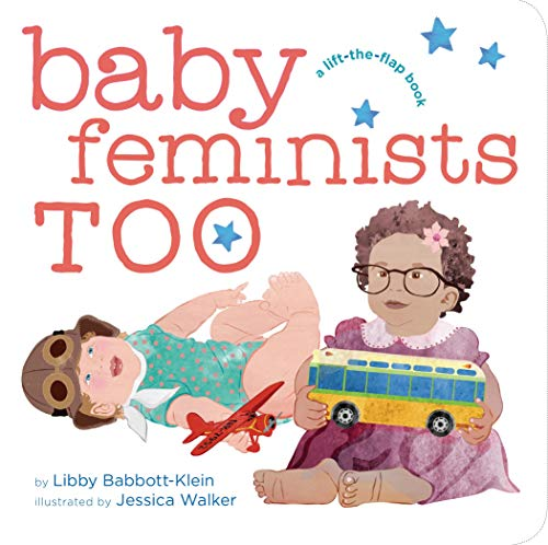 Baby Feminists Too Lift-the-Flap Book