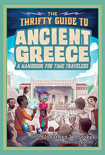 The Thrifty Guide to Ancient Greece: A Handbook for Time Travelers (The Thrifty Guides)