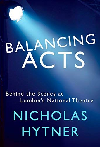Balancing Acts:  Behind the Scenes at London's National Theatre