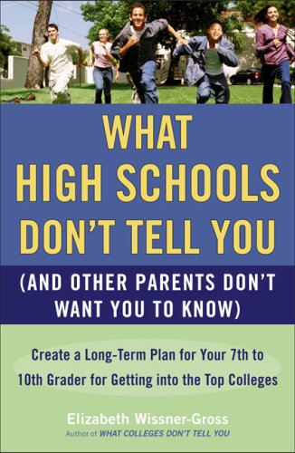 What High Schools Don't Tell You (And Other Parents Don't Want You to Know)