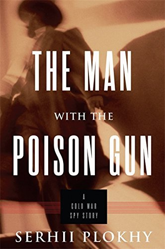 The Man with the Poison Gun: A Cold War Spy Story