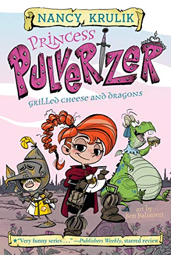 Grilled Cheese and Dragons (Princess Pulverizer, Bk. 1)