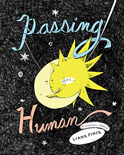 Passing for Human: A Graphic Memoir