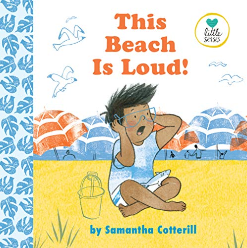 This Beach Is Loud! (Little Senses)