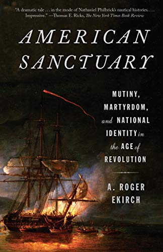 American Sanctuary: Mutiny, Martyrdom, and National Identity in the Age of Revolution