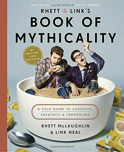 Book of Mythicality: A Field Guide to Curiosity, Creativity & Tomfoolery