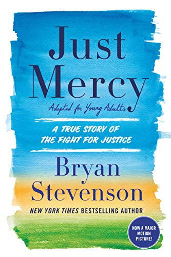 Just Mercy: A True Story of the Fight for Justice  (Adapted for Young Adults)