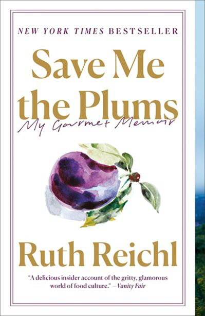 Save Me the Plums: My Gourmet Memory