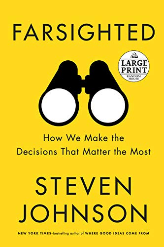 Farsighted: How We Make the Decisions That Matter the Most (Large Print)