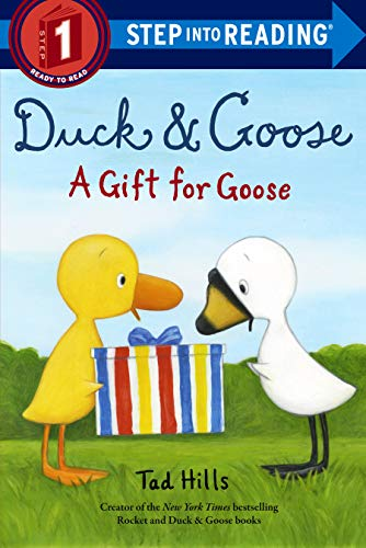 A Gift for Goose (Duck & Goose, Step Into Reading/Level 1)
