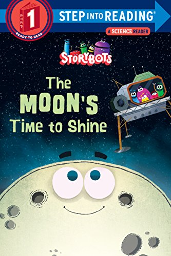 The Moon's Time to Shine (StoryBots, Step into Reading/Level 1)