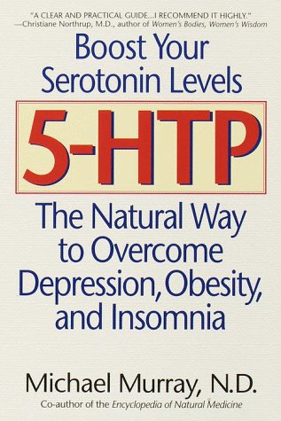 5 HTP: The Natural Way to Overcome Depression, Obesity, & Insomnia
