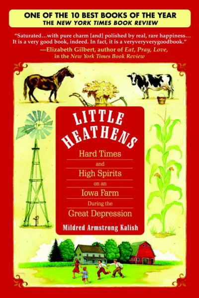 Little Heathens: Hard Tikmes and High Spirits on an Iowa Farm During the Great Depression