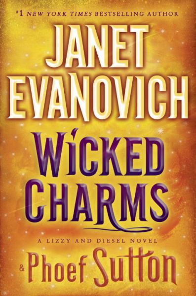 Wicked Charms (Lizzy & Diesel, Bk. 3)