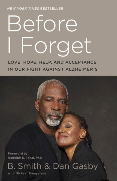 Before I Forget - Love, Hope, Help, and Acceptance in Our Fight Against Alzheimer's