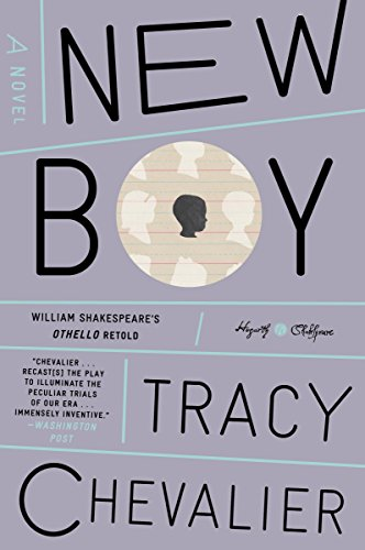 New Boy: William Shakespeare's Othello Retold (Hogarth Shakespeare)