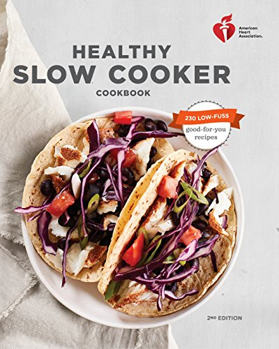 Healthy Slow Cooker Cookbook (American Heart Association, Second Edition)
