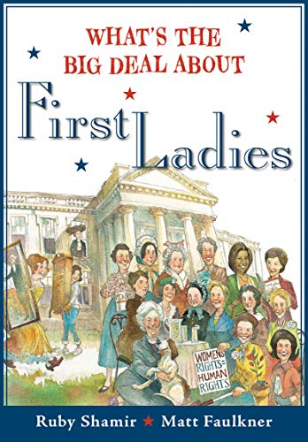 First Ladies (What's the Big Deal About)