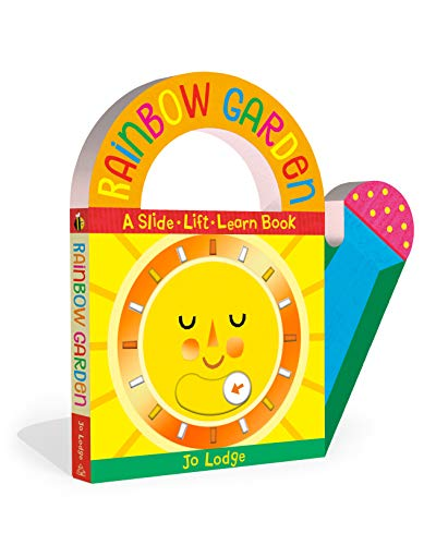Rainbow Garden: A Slide-Lift-Learn Book (Concepts to Carry)
