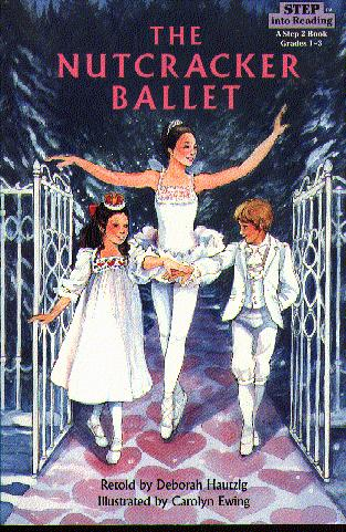 The Nutcracker Ballet (Step into Reading, Step 3)
