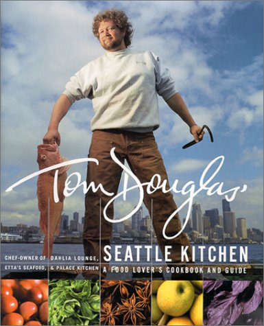 Tom Douglas's Seattle Kitchen