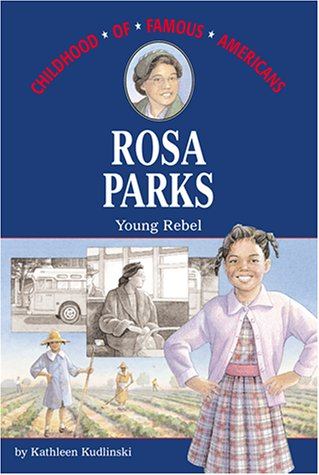 Rosa Parks: AYoung Rebel  (Childhood of Famous Americans)