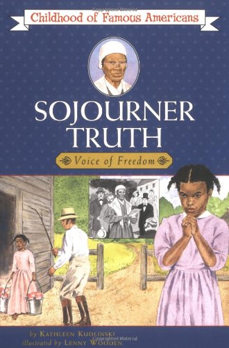 Sojourner Truth: Voice For Freedom (Childhood Of Famous Americans)