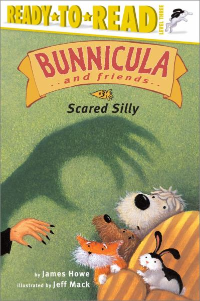 Scared Silly (Bunnicula and Friends, Ready-to-Read, Level 3)