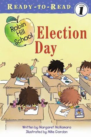 Election Day (Robin Hill School, Ready-To-Read, Level 1)