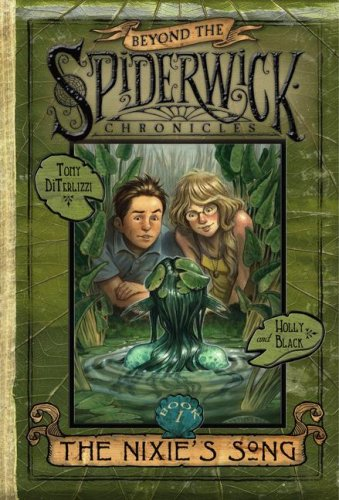 The Nixie`s Song (Beyond The Spiderwick Chronicles, Bk. 1)