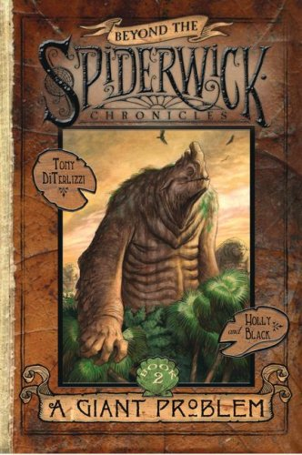 A Giant Problem (Beyond the Spiderwick Chronicles, Bk. 2)