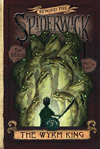 The Wyrm King ()Beyond the Spderwick Chronicles, Bk. 3)
