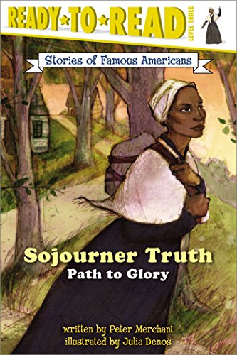 Sojourner Truth: Path to Glory (Stories of Famous Americans, Ready-to-Read, Level 3)