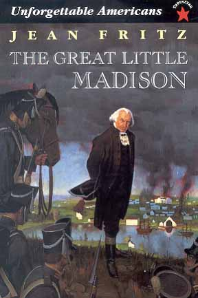 The Great Little Madison (Unforgettable Americans)