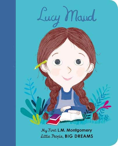 Lucy Maud Montgomery (My First, Little People, BIG DREAMS)