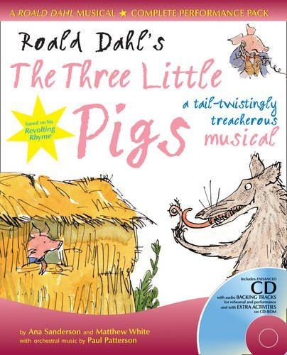 Roald Dahl's The Three Little Pigs: A Tail-Twistingly Treacherous Musical (A & C Black Musicals)
