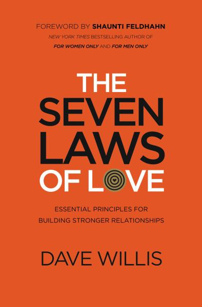 The Seven Laws of Love: Essential Principles for Building Stronger Relationships