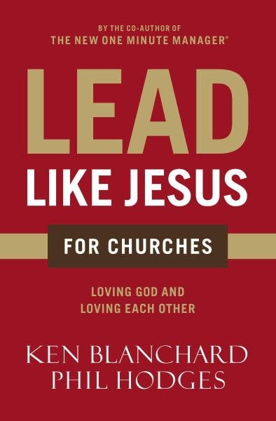 Lead Like Jesus for Churches - A Modern Day Parable for the Church