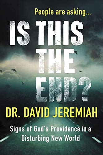 Is This the End? - Signs of God's Providence in a Disturbing New World