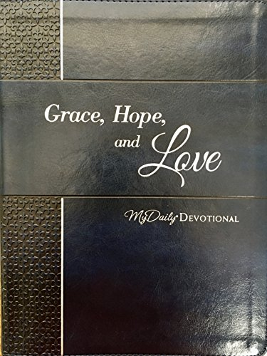 Grace, Hope, and Love: My Daily Devotional