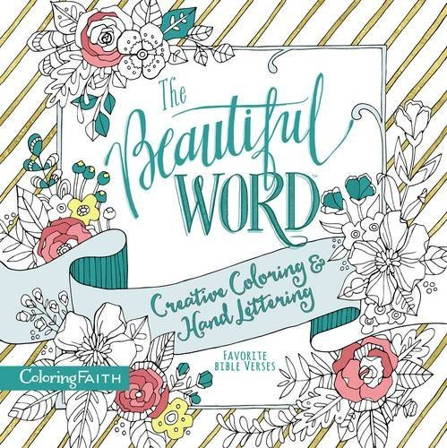 The Beautiful Word: Creative Coloring & Hand Lettering (Coloring Faith)