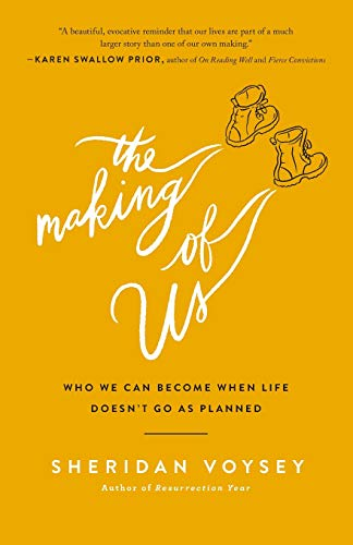 The Making of Us: Who We Can Become When Life Does